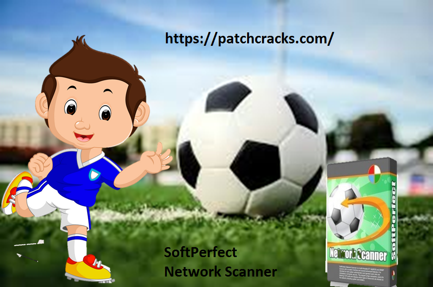 SoftPerfect Network Scanner 7 With Crack License Key Download 2020