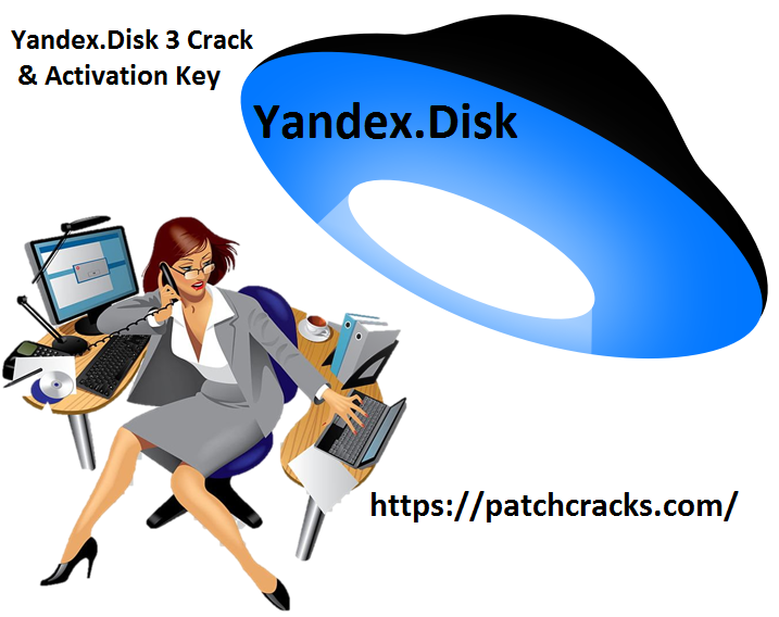 Yandex.Disk 3 Crack & Activation Key Full Version Free Download 2020