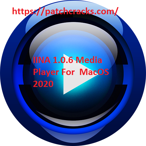 IINA 1.0.6 MAC OS X Full Version With Crack Free Download 2020