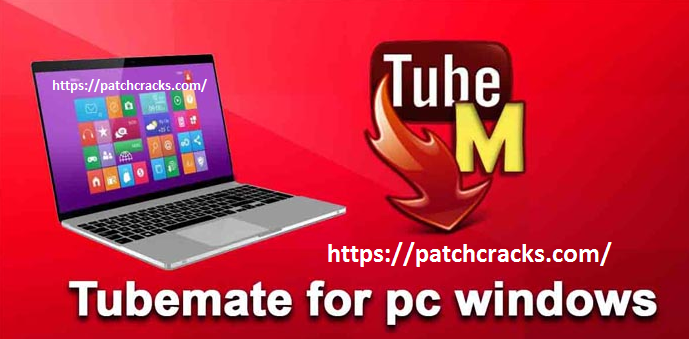Windows TubeMate 3.15.2 With Crack Serial Key Download[Latest]