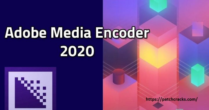 Adobe Media Encoder 2020 v14.3.2.38 With Crack
