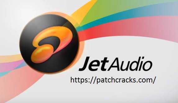 JetAudio 8.1.2 PLUS WITH CRACK FULL VERSION DOWNLOAD