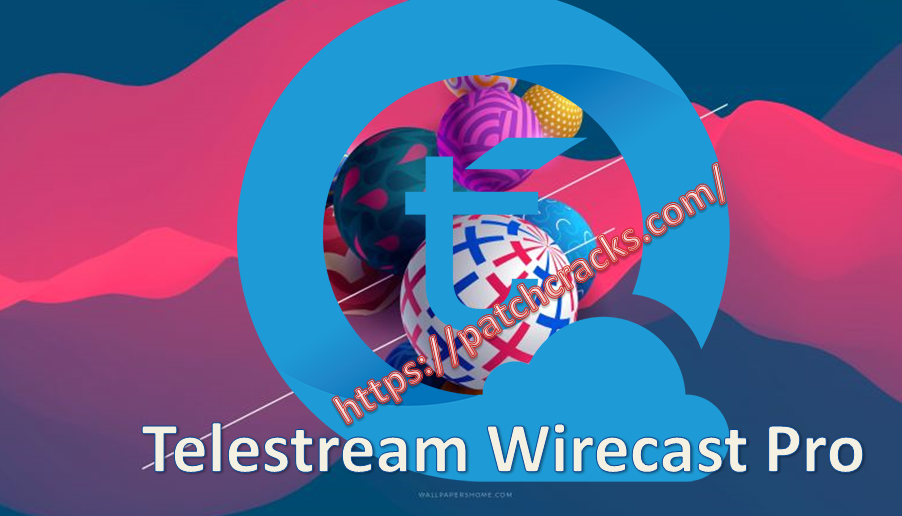 Telestream Wirecast Pro 14.0.3 Crack + Serial Key 2021